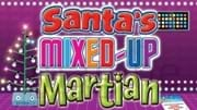 Santa's Mixed Up Martian
