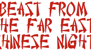 Beast from the Far East Chinese Night