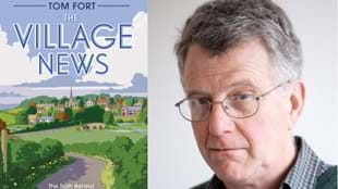 Tom Fort: The Village News: The Truth Behind England's Idyll