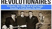 A Night of Sizzlin' Hot 1950s RnR & RnB Combo with The Revolutionaires!