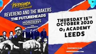 Propaganda ft. Reverend & The Makers, The Futureheads, The Holloways