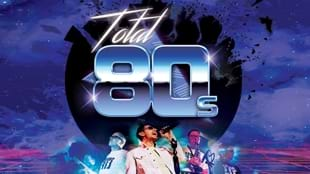 Total 80s:  A Celebration of a Generation!