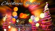 CHRISTMAS PARTIES at The Lowther Hotel
